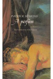 A parfüm - Patrick Süskind - Régikönyvek