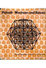 Wachsen und Bauen - Patzelt, Otto - Régikönyvek