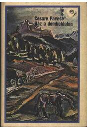 Ház a domboldalon - Pavese, Cesare - Régikönyvek