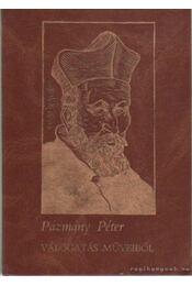 Pázmány Péter válogatás műveiből 3. - Pázmány Péter - Régikönyvek