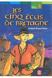 Les cinq écus de Bretagne - Pellen-Brisou Évelyne - Régikönyvek