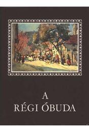 A régi Óbuda - Pereházy Károly - Régikönyvek