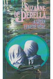A sátán fekete vére - Perella, Suzanne De - Régikönyvek