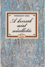 A korszak mint műalkotás - Perneczky Géza - Régikönyvek