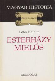 Esterházy Miklós - Péter Katalin - Régikönyvek