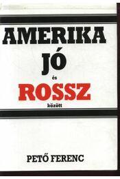 Amerika jó és rossz között - Pető Ferenc - Régikönyvek