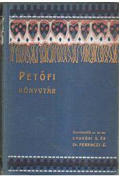 Petőfi könyvtár (hiányos) - dr. Ferenczi Zoltán szerk., Endrődi Sándor - Régikönyvek