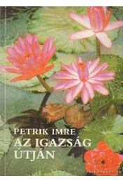 Az igazság útján - Petrik Imre - Régikönyvek