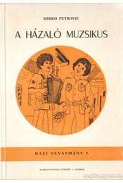A házaló muzsikus - Petrovic, Mirko - Régikönyvek