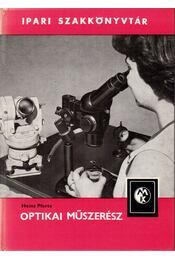 Optikai műszerész - Pforte, Heinz - Régikönyvek