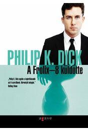 A Frolix-8 küldötte - Philip K. Dick - Régikönyvek