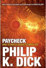 Paycheck and Other Classic Stories - Philip K. Dick - Régikönyvek