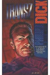 Transz - Philip K. Dick - Régikönyvek