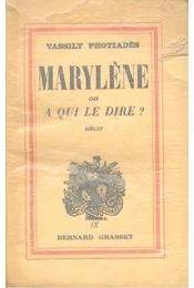 Maryléne ou a qui le dire? - PHOTIADES, VASSILY - Régikönyvek