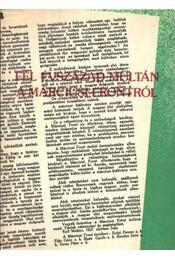 Fél évszázad múltán a Márciusi Frontról - Pintér István - Régikönyvek