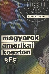 Magyarok amerikai koszton - Pintér István - Régikönyvek