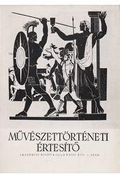 Művészettörténeti értesítő XXIII. évf. 1. szám - Pogány Ö. Gábor dr. - Régikönyvek