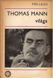 Thomas Mann világa - Pók Lajos - Régikönyvek