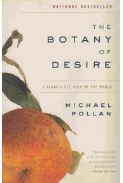 The Botany of Desire - Pollan, Michael - Régikönyvek