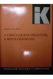 A tárgyias költészettől a mitologizmusig - Régikönyvek