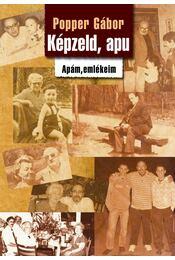 Képzeld, apu - Popper Gábor - Régikönyvek