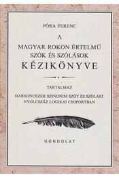 A magyar rokon értelmű szók és szólások kézikönyve - Póra Ferenc - Régikönyvek
