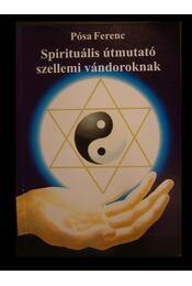 Spirituális útmutató szellemi vándoroknak - Régikönyvek