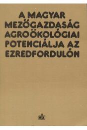 A magyar mezőgazdaság agroökológiai potenciálja az ezredfordulón - Régikönyvek