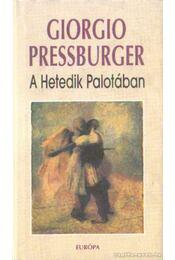 A hetedik palotában - Pressburger, Giorgio - Régikönyvek