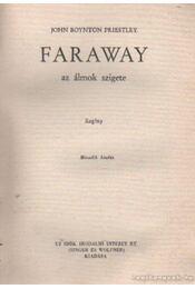 Faraway az álmok szigete - Priestley, J. B. - Régikönyvek
