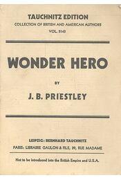 Wonder Hero - Priestley, J. B. - Régikönyvek
