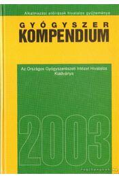 Gyógyszer kompendium 2003 - Prof. Dr. Borvendég János - Régikönyvek