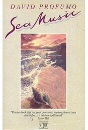 Sea Music - PROFUMO, DAVID - Régikönyvek