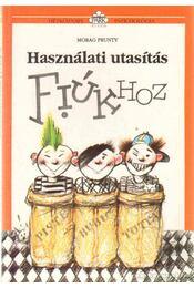 Használati utasítás fiúkhoz - Prunty, Morag - Régikönyvek