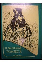 Kortársak Puskinról - Régikönyvek