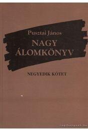Nagy álomkönyv IV. kötet (aláírt) - Pusztai János - Régikönyvek