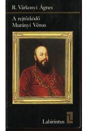 A rejtőzködő Murányi Vénus - R. Várkonyi Ágnes - Régikönyvek
