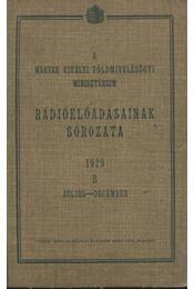 A Magyar Királyi Földmivelésügyi Minisztérium rádióelőadásainak sorozata 1929 július-december I-II. - Régikönyvek