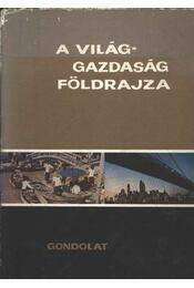 A világgazdaság földrajza - Radó Sándor - Régikönyvek