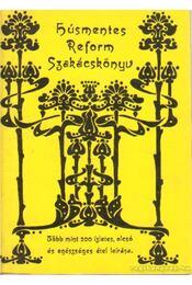 Húsmentes reform szakácskönyv - Rajczi Rezsőné - Régikönyvek