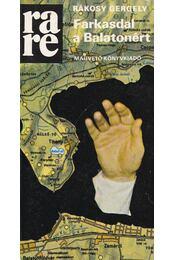 Farkasdal a Balatonért - Rákosy Gergely - Régikönyvek