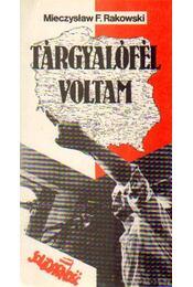 Tárgyalófél voltam - Rakowski, Mieczyslaw F. - Régikönyvek