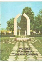 Mohács-Sátorhely - Történelmi emlékhely - Rappai Zsuzsa - Régikönyvek
