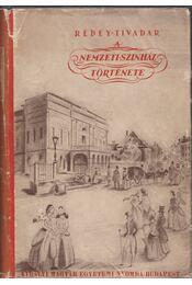 A Nemzeti Színház története - Rédey Tivadar - Régikönyvek