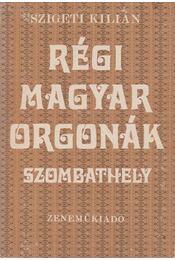 Régi magyar orgonák-Szombathely - Régikönyvek