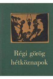 Régi görög hétköznapok - Régikönyvek