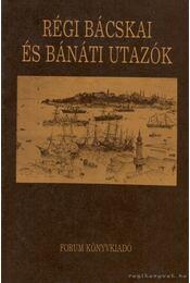 Régi bácskai és bánáti utazók - Régikönyvek