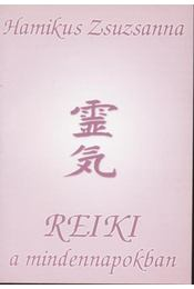 Reiki a mindennapokban (dedikált) - Régikönyvek
