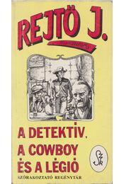 A detektív, a cowboy és a légió - Régikönyvek