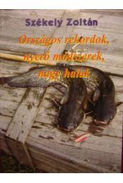 Országos rekordok, nyerő módszerek, nagy halak - Régikönyvek